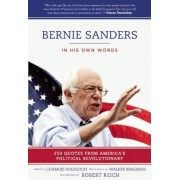Bernie Sanders: In His Own Words: 250 Quotes from America's Political Revolutionary, Paperback