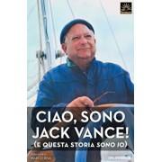 Ciao, sono Jack Vance! (e questa storia sono io), Paperback/Jack Vance
