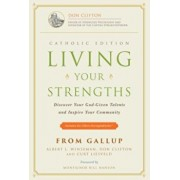 Living Your Strengths: Discover Your God-Given Talents and Inspire Your Community, Hardcover/Al Winseman
