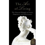 Art of Living: The Classical Mannual on Virtue, Happiness, and Effectiveness, Paperback