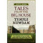 Tales from the Big House: Temple Newsam. The Hampton Court of the North, 1,000 Years of its History and People, Paperback/Steve Ward