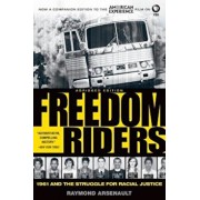 Freedom Riders: 1961 and the Struggle for Racial Justice, Paperback/Raymond Arsenault
