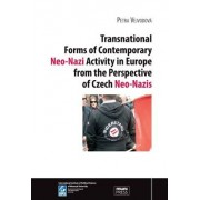 Masarykova univerzita Transnational Forms of Contemporary Neo-Nazi Activity in Europe from the Perspective of Czech Neo-Nazis - Petra Vejvodová - e-kniha
