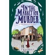 In the Market for Murder, Paperback/T. E. Kinsey