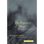 The Propensity of Things: Realigning the Normal and the Pathological in Late-Twentieth-Century Medicine, Paperback/Francois Jullien