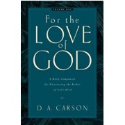 For the Love of God: Volume One: A Daily Companion for Discovering the Riches of God's Word, Paperback/D. A. Carson