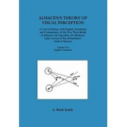 Alhacen's Theory of Visual Perception (First Three Books of Alhacen's de Aspectibus), Volume Two--English Translation, Paperback/A. Mark Smith