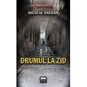 Drumul la zid/Nicolae Breban