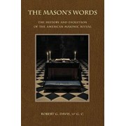 The Mason's Words: The History and Evolution of the American Masonic Ritual, Paperback/Robert G. Davis