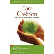 Care for Creation: A Franciscan Spirituality of the Earth, Paperback