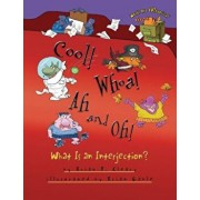 Cool! Whoa! Ah and Oh!: What Is an Interjection', Paperback/Brian P. Cleary