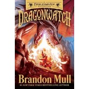 Dragonwatch: A Fablehaven Adventure, Paperback/Brandon Mull