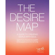 The Desire Map: A Guide to Creating Goals with Soul, Paperback