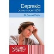 Depresia boala modernitatii - Samuel Pfeifer