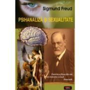 Psihanaliza si sexualitate - Sigmund Freud