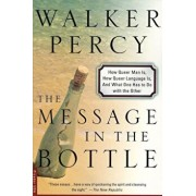 The Message in the Bottle: How Queer Man Is, How Queer Language Is, and What One Has to Do with the Other, Paperback/Walker Percy