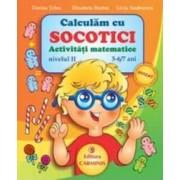 Calculam cu Socotici activitati matematice nivelul II 5-6 7 ani - Dorina Telea