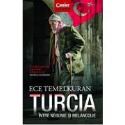 Turcia intre nebunie si melancolie/Ece Temelkuran