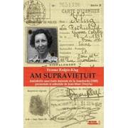 Am supravietuit. Amintirile unei foste detinute de la Auschwitz (1945) prezentate si adnotate de Jean-Marc Dreyfus/Yvonne Redgis-Klug