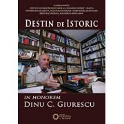 Destin de Istoric. In Honorem Dinu C. Giurescu/Cezar Avram, Dinica Ciobotea, Vladimir Osiac