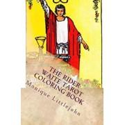 The Rider-Waite Tarot Coloring Book, Paperback/Monique Littlejohn
