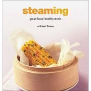 Steaming: Great Flavor, Healthy Meals, Hardcover/Brigid Treloar