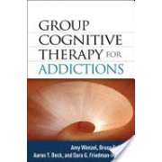 Group Cognitive Therapy for Addictions (Wenzel Amy)(Cartonat) (9781462505494)