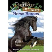 Horse Heroes: A Nonfiction Companion to Magic Tree House Merlin Mission #21: Stallion by Starlight, Paperback/Mary Pope Osborne