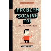 Problem Solving 101: A Simple Book for Smart People, Hardcover