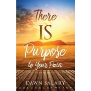 There Is Purpose to Your Pain, Paperback