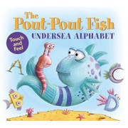 The Pout-Pout Fish Undersea Alphabet: Touch and Feel, Hardcover/Deborah Diesen