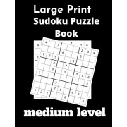 Large print sudoko puzzle book medium level: 100 funny Sudoku Puzzles and Solutions Brain Games - Perfect for medium Easy To Read Format In Large Prin, Paperback/Puzzle Books