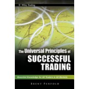 Universal Principles of Successful Trading - Essential Knowledge for All Traders in All Markets (Penfold Brent)(Cartonat) (9780470825808)