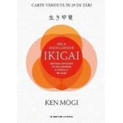 Mica enciclopedie Ikigai. Metoda japoneza de descoperire a scopului in viata - Ken Mogi