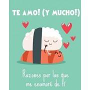 Te Amo! Razones Por Las Que Me Enamore de Ti. Regalo Para Tu Pareja. Aniversario: Barcelover, Paperback/Barcelover
