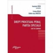 Drept procesual penal. Partea speciala. Caiet de seminar