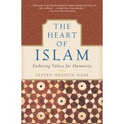 The Heart of Islam: Enduring Values for Humanity, Paperback