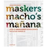 Reisgids Maskers, macho's en mañana (Mexico) | Scriptum