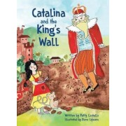 Catalina and the King's Wall, Hardcover