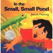In the Small, Small Pond, Hardcover/Denise Fleming
