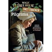 Pilgrims: A Nonfiction Companion to Magic Tree House '27: Thanksgiving on Thursday, Paperback/Mary Pope Osborne