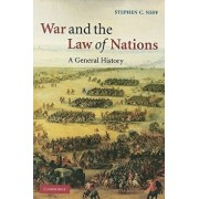 War and the Law of Nations: A General History, Paperback/Stephen C. Neff