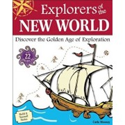 Explorers of the New World: Discover the Golden Age of Exploration, Paperback/Carla Mooney