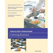 How to Start a Home-Based Catering Business, Paperback