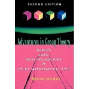Adventures in Group Theory by David Joyner