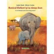 Bunicul Elefant isi ia ramas-bun. Ce se intampla cand cineva drag moare