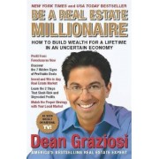 Be a Real Estate Millionaire: How to Build Wealth for a Lifetime in an Uncertain Economy, Paperback