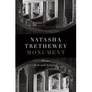 Monument: Poems New and Selected, Hardcover/Natasha Trethewey