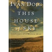 This House of Sky: Landscapes of a Western Mind, Paperback