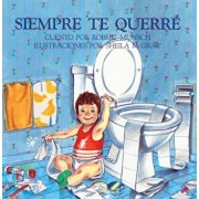 Siempre Te Querre (Love You Forever), Hardcover/Robert N. Munsch